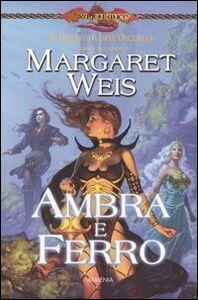 Libro Ambra e ferro. Il discepolo dell'oscurità. DragonLance. Vol. 2 Margaret Weis