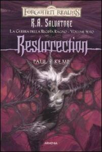 Resurrection. La guerra della Regina Ragno. Forgotten Realms. Vol. 6