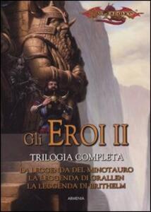 La leggenda del minotauro-La leggenda di Grallen-La leggenda di Brithelm. Gli eroi. Dragonlance. Vol. 2