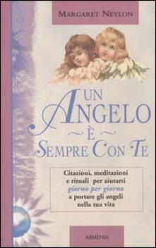 Un angelo è sempre con te. Citazioni, meditazioni e rituali per aiutarti giorno per giorno a portare gli angeli nella tua vita.pdf