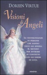 Foto Cover di Visioni di angeli, Libro di Doreen Virtue, edito da Armenia