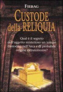 Foto Cover di Custode della reliquia, Libro di Fiebag, edito da Armenia