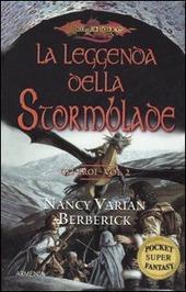 La leggenda della Stormblade. Gli eroi. Vol. 2