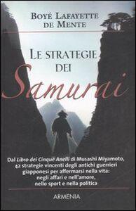 Foto Cover di Le strategie dei Samurai, Libro di Boyé Lafayette De Mente, edito da Armenia