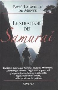 Libro Le strategie dei Samurai Boyé Lafayette De Mente