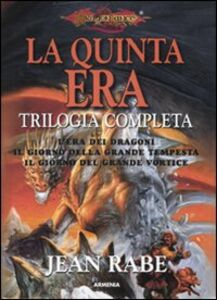 Libro La quinta era. Trilogia completa: L'era dei dragoni-Il giorno della grande tempesta-Il giorno del grande vortice Jean Rabe