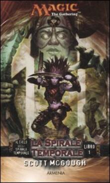 La spirale temporale. Il ciclo della spirale temporale. Magic the Gathering. Vol. 1.pdf