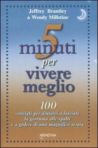 Cinque minuti per vivere meglio - Jeffrey Brantley,Wendy Millstine - copertina