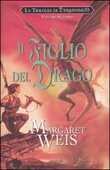 Libro Il figlio del drago. La trilogia di Dragonworld. Vol. 2 Margaret Weis