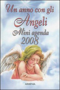 Libro Un anno con gli angeli. Miniagenda 2008