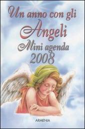 Un anno con gli angeli. Miniagenda 2008