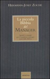 Foto Cover di La piccola bibbia del manager. Spunti e consigli per il moderno manager tratti dalla Bibbia, Libro di Hermann-Josef Zoche, edito da Armenia