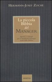 La piccola bibbia del manager. Spunti e consigli per il moderno manager tratti dalla Bibbia