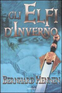 Gli elfi d'inverno - Bernhard Hennen - copertina