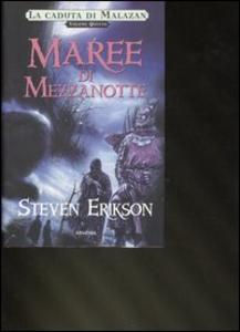 Libro Maree di mezzanotte. La caduta di Malazan. Vol. 5 Steven Erikson