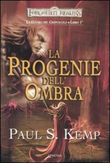 Ascotcamogli.it La progenie dell'ombra. Le guerre del crepuscolo. Forgotten Realms. Vol. 1 Image