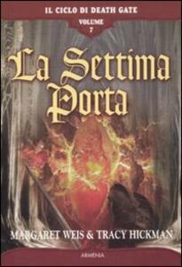 La settima porta. Il Ciclo di Death Gate. Vol. 7