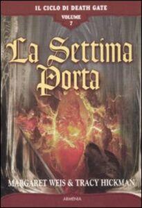 Foto Cover di La settima porta. Il ciclo di Death Gate. Vol. 7, Libro di Margaret Weis,Tracy Hickman, edito da Armenia