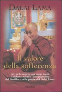 Libro Il valore della sofferenza Gyatso Tenzin (Dalai Lama)