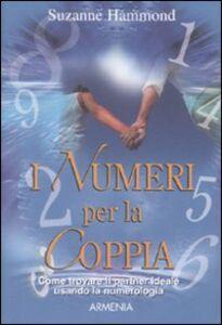 Libro I numeri per la coppia. Come trovare il partner ideale usando la numerologia Suzanne Hammond