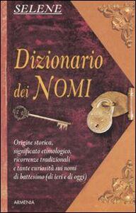 Libro Dizionario dei nomi Annarosa Selene