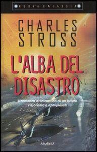 Libro L' alba del disastro Charles Stross