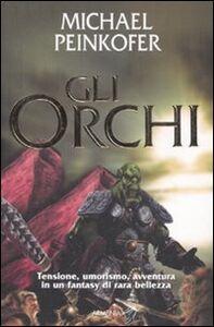 Libro Gli orchi Michael Peinkofer
