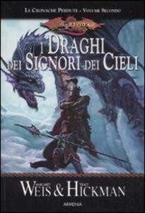 I draghi dei signori dei cieli. Le cronache perdute. DragonLance. Vol. 2