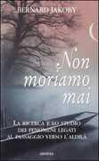 Libro Non moriamo mai Bernard Jakoby