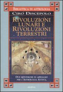 Libro Rivoluzioni lunari e rivoluzioni terrestri Ciro Discepolo