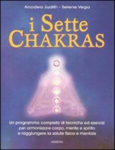 Libro I sette Chakras Anodea Judith , Selene Vega