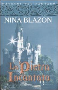 Libro La pietra incantata Nina Blazon