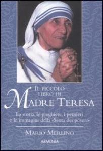 Libro Il piccolo libro di Madre Teresa Mario Merlino