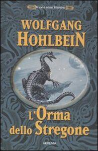 Foto Cover di L' orma dello stregone. Il ciclo dello Stregone, Libro di Wolfgang Hohlbein, edito da Armenia
