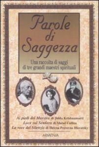 Foto Cover di Parole di saggezza. Una raccolta di saggi di tre grandi maestri spirituali, Libro di  edito da Armenia