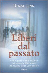 Foto Cover di Liberi dal passato, Libro di Denise Linn, edito da Armenia