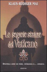 Foto Cover di Le segrete stanze del Vaticano. Duemila anni di fede, speranza e... omertà, Libro di Klaus-Rüdiger Mai, edito da Armenia