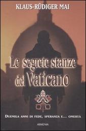 Le segrete stanze del Vaticano. Duemila anni di fede, speranza e... omertà