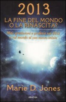 Camfeed.it 2013. La fine del mondo o la rinascita? Miti, predizioni e profezie sul 2012 e sul mondo al suo nuovo inizio Image