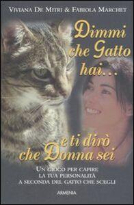 Libro Dimmi che gatto hai e ti dirò che donna sei Viviana De Mitri , Fabiola Marchet