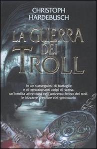 Libro La guerra dei Troll Christoph Hardebusch