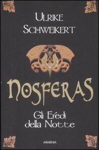 Libro Nosferas. Gli eredi della notte Ulrike Schweikert
