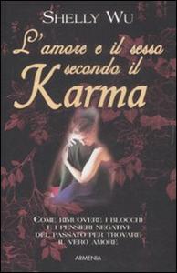 Libro L' amore e il sesso secondo il karma Shelly Wu