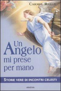 Libro Un angelo mi prese per mano Carmel Reilly