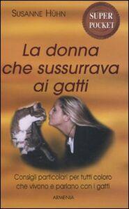 Libro La donna che sussurrava ai gatti Susanne Hühn