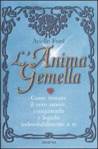 Libro L' anima gemella Arielle Ford