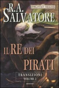 Libro Il re dei pirati. Transizioni. Forgotten Realms. Vol. 2 R. A. Salvatore