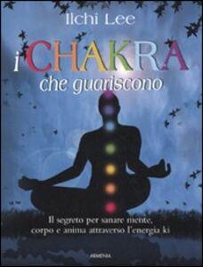 Libro I chakra che guariscono Ilchi Lee