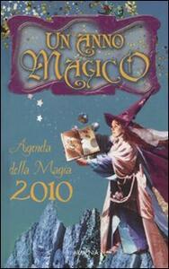 Un anno magico. Agenda della magia 2010
