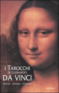 I tarocchi di Leonardo da Vinci. Con carte. Ediz. illustrata